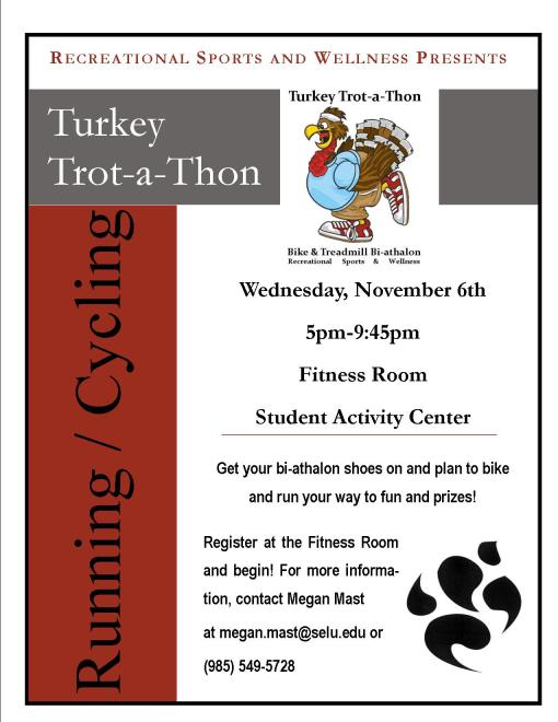 Work off your gobbler at the Turkey Trot-a-thon in the Fitness Room 11/6!