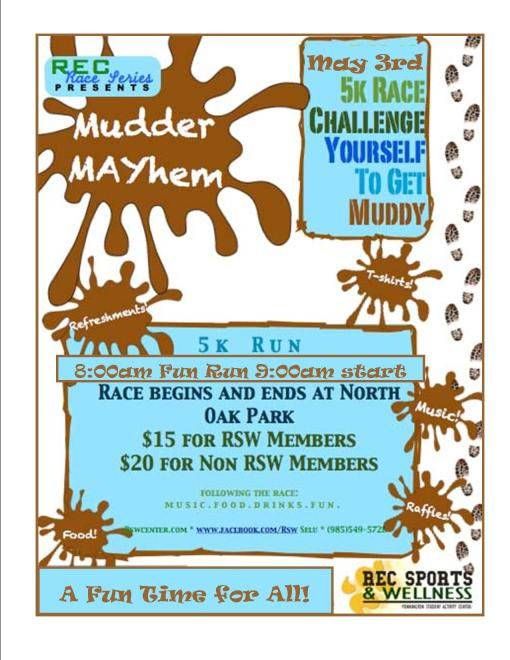 Get splatted at Mudder Mayem 5K on Saturday, May 3rd. It's a muddy good time!